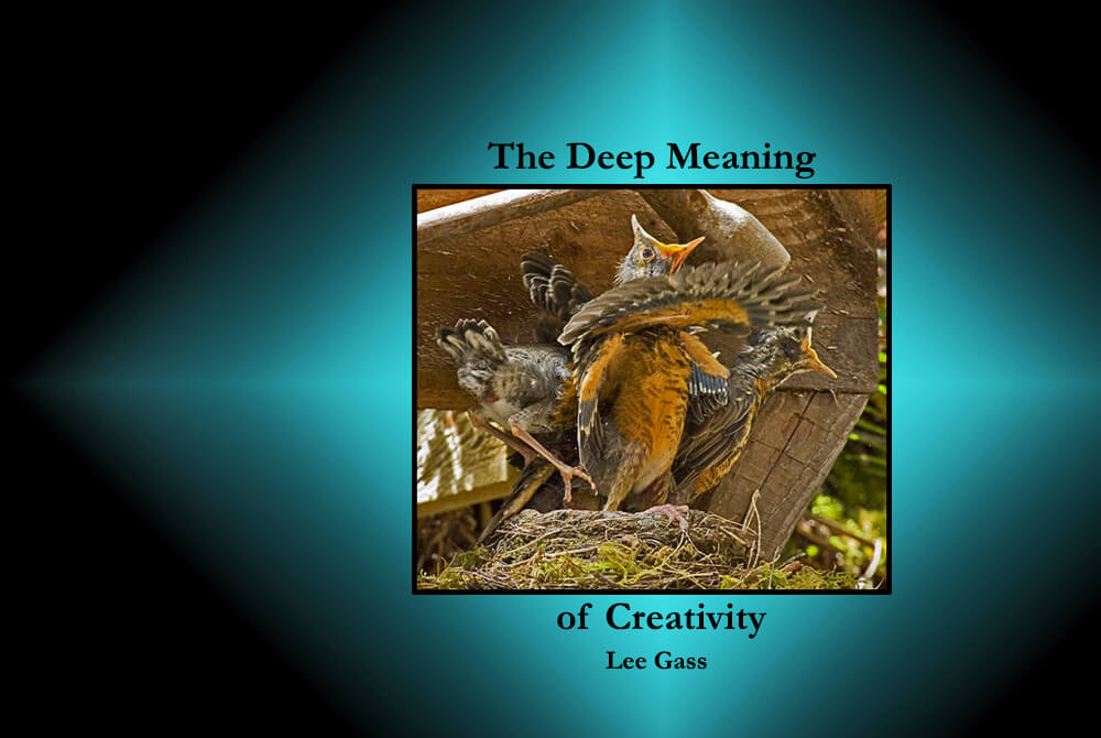 The deep meaning of creativity