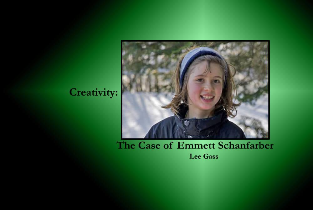 Creativity: The Case of Emmett Schanfarber