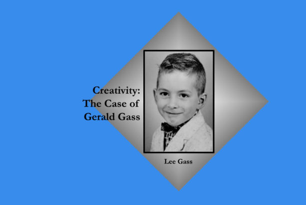 Creativity: The Case of Gerald Gass