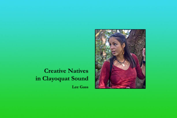 Creative natives in Clayoquot Sound