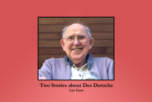 Two Stories about Des Deroche